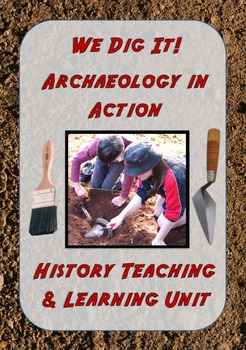 We Dig It! Archaeology In Action in the Classroom