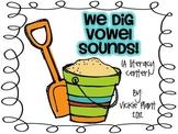 We Dig Vowel Sounds!