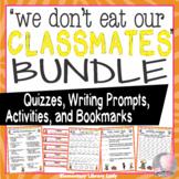 We Don't Eat Our Classmates Activities BUNDLE Comprehension Study