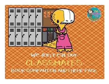We Don't Eat Our Classmates Book Companion and Theme Pack