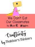 We Don't Eat Our Classmates Craftivity