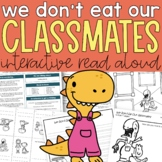 We Don't Eat Our Classmates Interactive Read Aloud and Activities