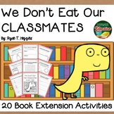 We Don't Eat Our Classmates by Higgins 20 Extension Activities NO PREP