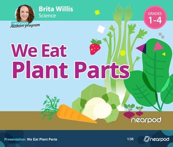 We Eat Plant Parts