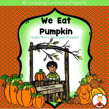 We Eat Pumpkin (A Sight Word Emergent Reader)