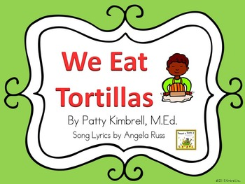 We Eat Tortillas Song and Movement Only Lesson