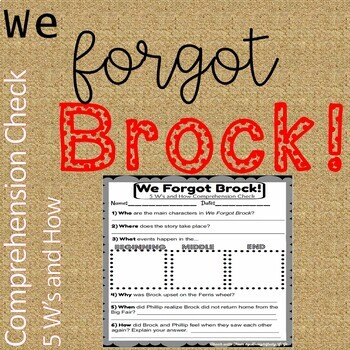 We Forgot Brock! 5 W's and How Comprehension Check