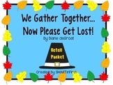 We Gather Together Now Please Get Lost Retell Packet