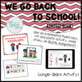 We Go Back to School! Adapted Book Autism/SpEd/Kinder *Dig
