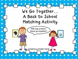 We Go Together: A Back to School Matching Activity