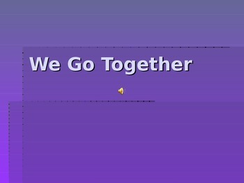 """We Go Together"" From Grease Sing Along with Powerpoint"