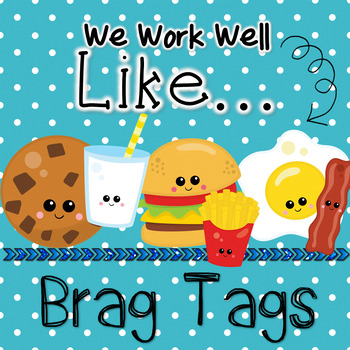 We Go Well Like... Teamwork Brag Tags