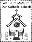 We Go to Mass at Our Catholic School!