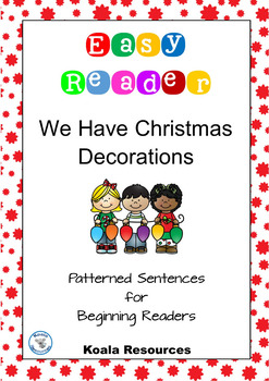 We Have Christmas Decorations  Easy Reader Patterned Sente