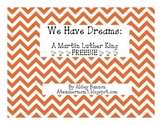 We Have Dreams... A Martin Luther King Jr. FREEBIE
