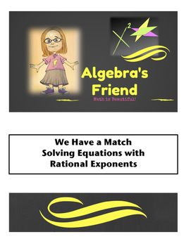 Solving Equations with Rational Exponents: We Have a Match