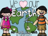 We {Heart} Our Earth {An Earth Day Unit}