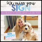 We / I miss you sign