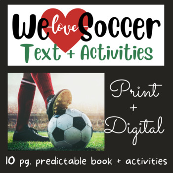 We Like Soccer:  Early Reader #13 using Fry's 1st 100 Words