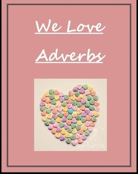 We Love Adverbs! Lesson Plan  (with candy) (WHEN, WHERE, HOW, and HOW OFTEN)