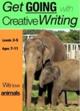 We Love Animals: Get Going With Creative Writing (7-11 years)