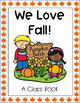 We Love Fall/In the Fall Class Book and Journal Pages- Preschool, Pre-K, K, 1st