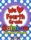 'We Love Fourth Grade' Banner or Bunting