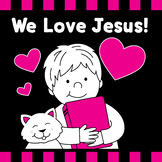 We Love Jesus!