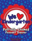 """We Love Kindergarten"" Banner or Bunting - Patriotic colors"