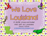 We Love Louisiana! Primary Cross Curricular Unit on Louisiana History!