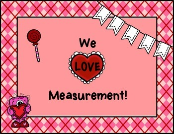 We Love Measurement- A Valentine Measurement Center