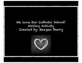 Catholic Schools Week-We Love Our Catholic School