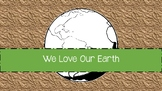 Earth Day PowerPoint: We Love Our Earth