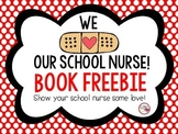 We Love Our School Nurse Book Freebie