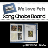 We Love Pets  Preschool PreK Kinder Song Choice Board Pet Theme