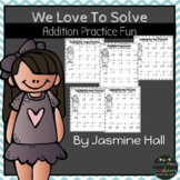We Love To Solve: Addition Practice Fun