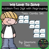 We Love To Solve: Addition Two-Digit Regrouping Task Cards 2