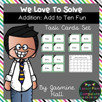 We Love To Solve: Addition to 10 Task Cards