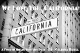 """We Love You, California"" Fourth Grade History Play"