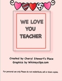 We Love You Teacher