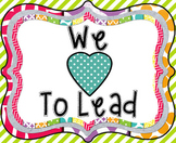 """""""We Love to Lead"""" High Resolution Poster-Print any size!"""