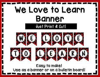 We Love to Learn Banner - Bulletin Board