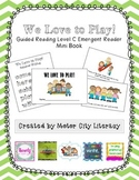 We Love to Play!: Guided Reading Level C Emergent Reader M