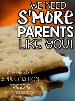 FREEBIE! We Need S'MORE Parents Like You! End of The Year FREEBIE!
