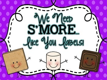 "We Need ""S'MORE Like You Labels"