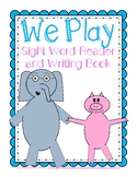 We Play: Elephant and Piggie Sight Word Reader & Writing Book