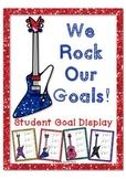 We Rock Our Goals - Student Goals Display