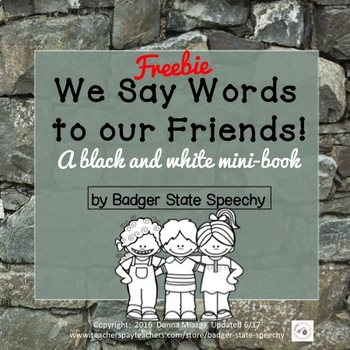 We Say Words  to our Friends:  a black and white mini book!