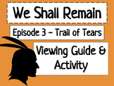 We Shall Remain: Trail of Tears Viewing Guide & Activity CCSS Aligned