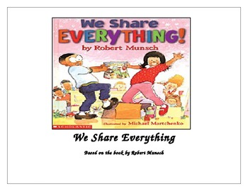 We Share Everything by Munsch Class Book